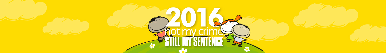 Not Your Crime, Still My Sentence 2016